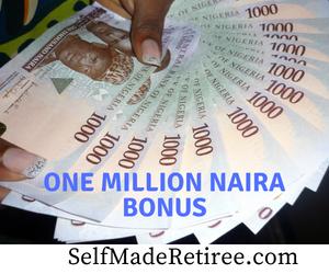 9ef4af5f13bb One Million Naira Bonus For You!